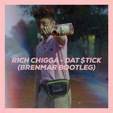 BRENMAR - Dat $tick (Brenmar Bootleg) Cover Art