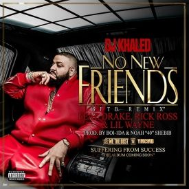 DJ Khaled - No New Friends (Feat. Drake, Rick Ross &amp; Lil Wayne)