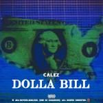 Calez - Dolla Bill (produced by MMac)