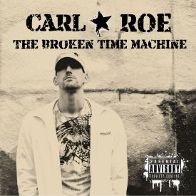 Carl Roe - The Broken Time Machine Cover Art