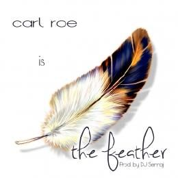 Carl Roe - The Feather (prod. by DJ Semaj) Cover Art