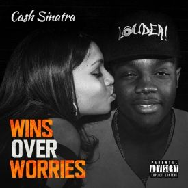Cash Sinatra - W.O.W. (Wins Over Worries)