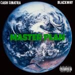 Cash Sinatra - Master Plan (Feat. Blackway)