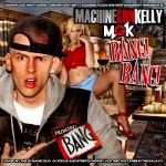Cashflow Mixtapes - Machine Gun Kelly - MGK Bang Bang Hosted By DJ Focuz & Stretch Money Cover Art