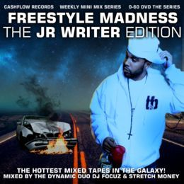 Cashflow Mixtapes - D.J. Focuz and Stretch Money Presents Freestyle Madness J.R. writer Edition Cover Art