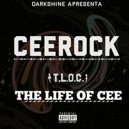 Ceerock. - The Life Of Cee Cover Art