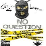 Certified Trill - No Question Cover Art
