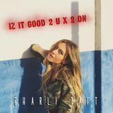 Charli Taft - Iz-It-Good-2-U x 2-On Cover Art