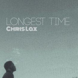 chris lax - Longest time_ Chris Lax Cover Art