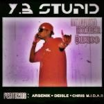"Y.B Stupid - "" Million Dollar Swagg "" feat. Arsenik , Deisle , CHRIS M.I.D.A.S"