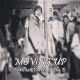 Christian Parker - Moving Up (ft. Ally B) Cover Art