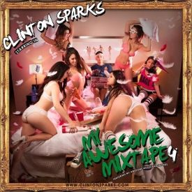Clinton Sparks - My Awesome Mixtape 4  Cover Art