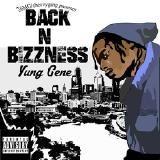 Yung Gene - Back n Bizzness
