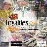 Pyraxx G - Loyalties Ova Royalities