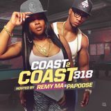 Coast 2 Coast Mixtapes - Coast 2 Coast Mixtape Vol. 318 - Hosted By Remy Ma & Papoose Cover Art