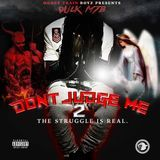 Coast 2 Coast Mixtapes - DONT JUDGE ME 2: THE STRUGGLE IS REAL Cover Art