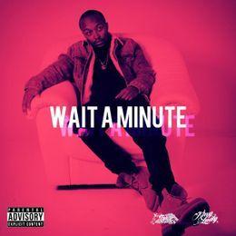 Coast 2 Coast Mixtapes - Wait A Minute Cover Art