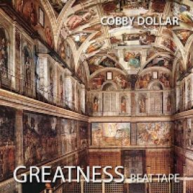 Cobby Dollar - GREATNESS BEAT TAPE Cover Art