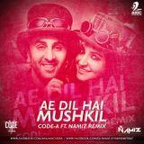 Code-A official - Ae Dil Hai Mushkil - Code-A Ft. Namiz Remix Cover Art