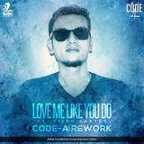 Code-A official - Ellie Goulding - Love Me Like You Do ft. Vizen Carter (Code-A Rework) Cover Art