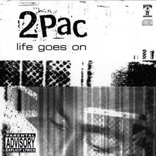 "2Pac - ""Life Goes On (Demo Version)"" - Listen 