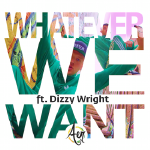 RapXclusive.com - Whatever We Want Remix (ft. Dizzy Wright) Cover Art