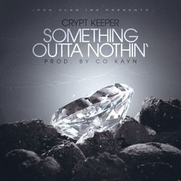 CryptkeeperZA - Something Outta Nothin' (Prod. By Co Kayn) Cover Art