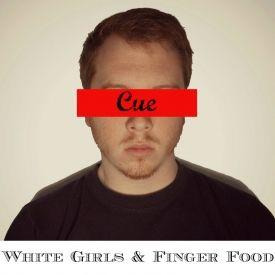 Cue - White Girls & Finger Food Cover Art