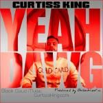 Curtiss King - Yeah Dawg (Produced by OhGoshLeotus) Cover Art