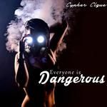 Cypher Clique Music - Everyone Is Dangerous  Cover Art