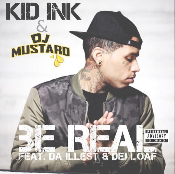 Kid ink ft. Dej loaf be real (dirty) (cdq) (.