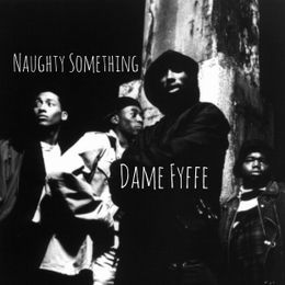 Dame Fyffe - Naughty Something Cover Art