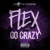 daMFmastermind - Flex & Go Crazy (Produced by daMFmastermind)