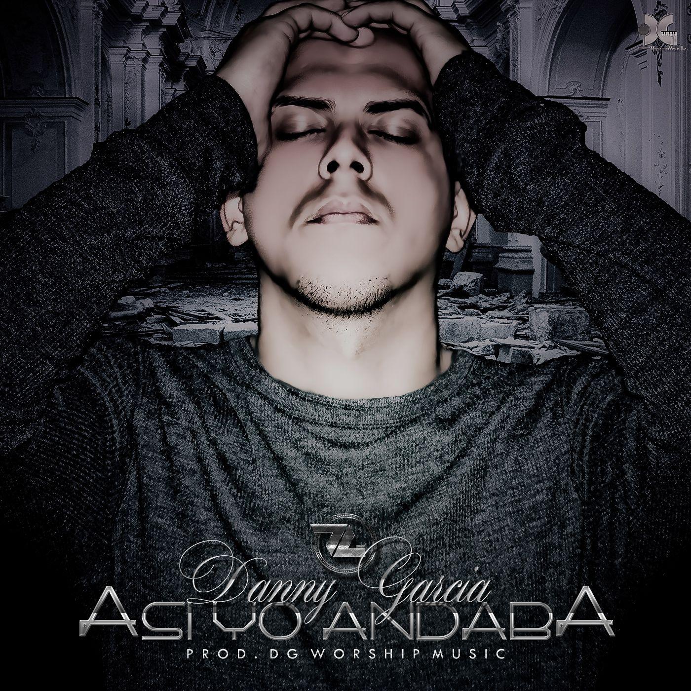 Danny Garcia Asi Yo Andaba  Preview - Disponible En iTunes Danny Garcia