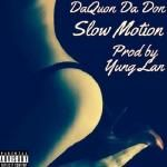 DaQuon Da Don - Slow Motion Cover Art