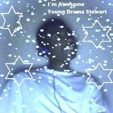 Young Drama Stewart - I'm Awesome Full Album Cover Art