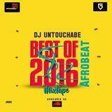 DeeJay Untouchable - #BestOf2016 Afrobeat Mixtape By DeeJay Untouchable 1.1 Cover Art