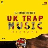 DeeJay Untouchable - #UKTRAPMIXTAPE BY DJ UNTOUCHABLE Cover Art