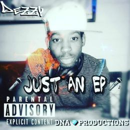 Dezzy - JUST AN EP Cover Art