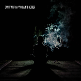 Danny Matos - You Ain't Better (prod. by Rusty Mack)