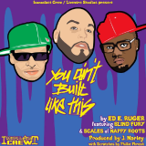 Ed E. Ruger - You Ain't Built Like This (feat. Blind Fury & Fish Scales)