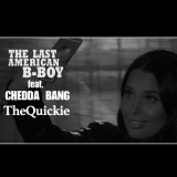 The Last American B-Boy - The Quickie
