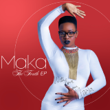 Maka - The Truth EP