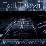 Undercaste Sessions (Episode 6) - Fall Down