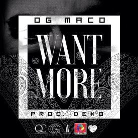 OG Maco - Want More (prod. by Deko)