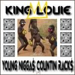 King Louie - Young Niggas Counting Racks