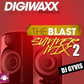 Digiwaxx - THE BLAST: SUMMER MIX 2 Cover Art