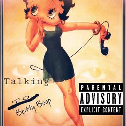 Dilla Honyz - Talking To BettyBoop Cover Art