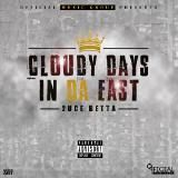 2uce Betta - Cloudy Days In Da East