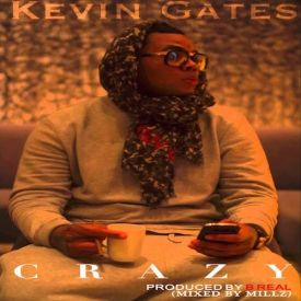 Kevin Gates Crazy Remix Stream Listen New Song